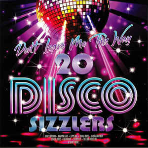Don't Leave Me This Way - 20 Disco Sizzlers