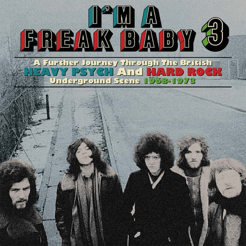 I'm A Freak Baby 3 - A Further Journey Through The British Heavy Psych And Hard Rock Underground Scene 1968-1973: 3CD Box Set