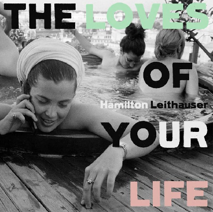 Hamilton Leithauser The Loves of Your Life 810599023164