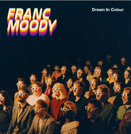 Franc Moody Dream In Colour LP 5056167119869 Worldwide