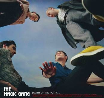 The Magic Gang Death Of The Party 0190295269418 Worldwide