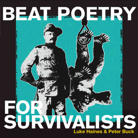Luke Haines & Peter Buck Beat Poetry For Survivalists