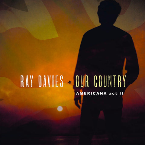 Ray Davies Our Country: Americana Act II 2LP 889854803018