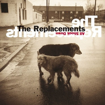 the replacements all shook down sister ray