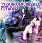 Tyrannosaurus Rex Elemental Child - Live In 1970 CD