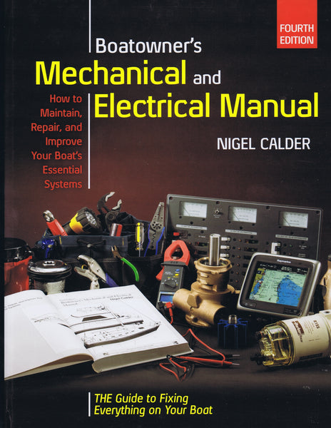 Boatowner's Mechanical and Electrical Manual, 4th Edition by Nigel Calder