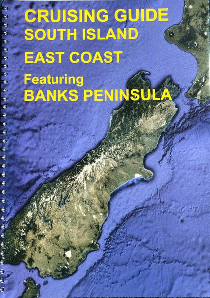 Cruising Guide South Island East Coast Featuring Banks Peninsula