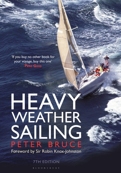 Heavy Weather Sailing 7th Edition - Peter Bruce