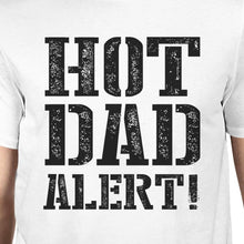 Load image into Gallery viewer, Hot Dad Alert Men's Graphic T-Shirt Funny Fathers Day Gift For Him
