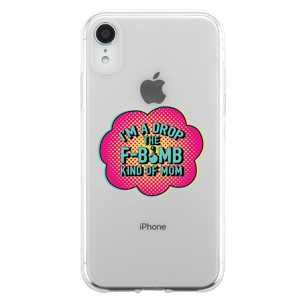 F-Bomb Mom Clear Phone Case Best Birthday Gift For Mom Jelly Cover