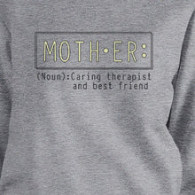 Load image into Gallery viewer, Mother Therapist And Friend Grey Sweatshirt Perfect Gifts For Moms