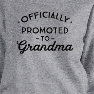 Officially Promoted To Grandma Grey Sweatshirt