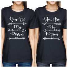 Load image into Gallery viewer, You Are My Person BFF Matching Navy Shirts