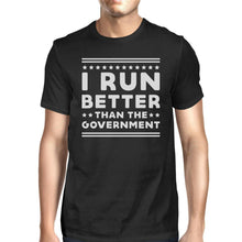 Load image into Gallery viewer, I Run Better Than The Government Men's T-shirt Work Out Graphic Tee