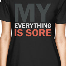 Load image into Gallery viewer, My Everything Is Sore Women's T-shirt Work Out Graphic Shirt
