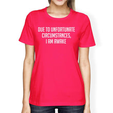 Load image into Gallery viewer, Unfortunate Circumstances Womans Hot Pink Tee Cute Typographic Tee