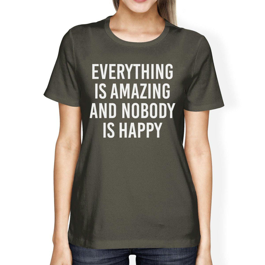 Everything Amazing Nobody Happy Womens Cool Grey Tees Funny T-shirt