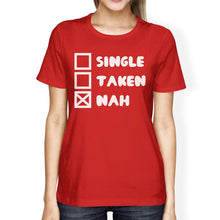 Load image into Gallery viewer, Single Taken Nah Women's Red T-shirt Humorous Graphic Light-Weight