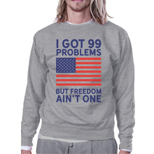 Load image into Gallery viewer, But Freedom Ain't One Funny 4th Of July Sweatshirt Unisex Grey