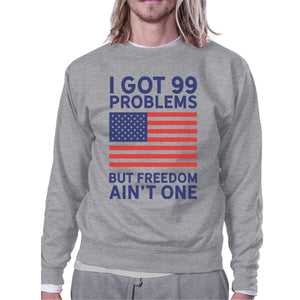 But Freedom Ain't One Funny 4th Of July Sweatshirt Unisex Grey