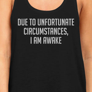 Due To Unfortunate I Am Awake Womens Sleeveless Black Tank Top