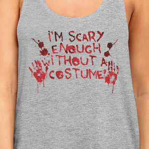Scary Without A Costume Bloody Hands Womens Grey Tank Top