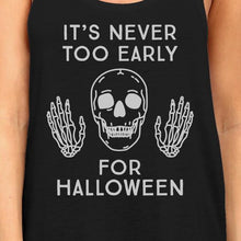 Load image into Gallery viewer, It's Never Too Early For Halloween Womens Black Tank Top