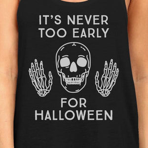 It's Never Too Early For Halloween Womens Black Tank Top