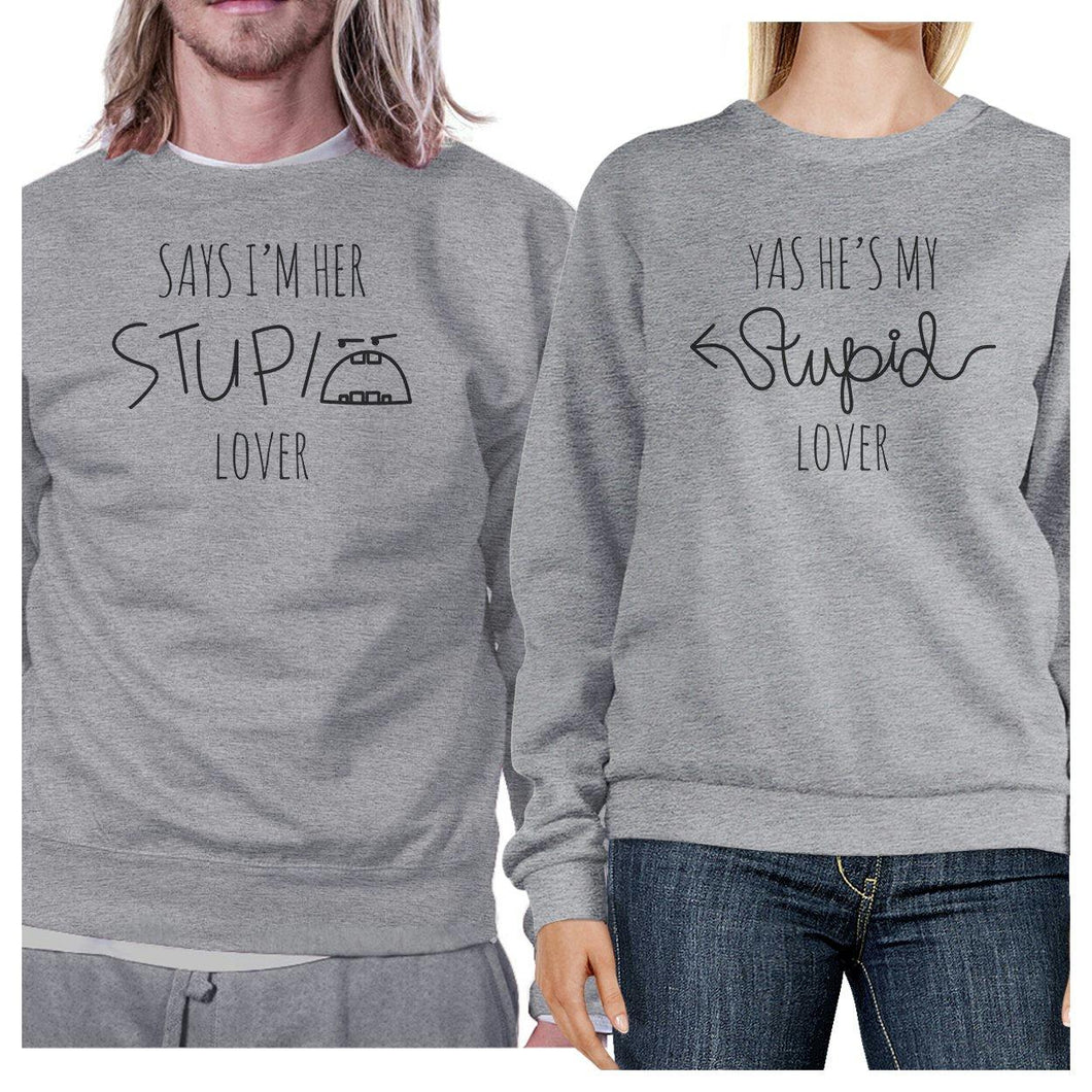 Her Stupid Lover And My Stupid Lover Matching Couple Grey Sweatshirts