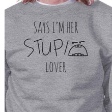 Load image into Gallery viewer, Her Stupid Lover And My Stupid Lover Matching Couple Grey Sweatshirts