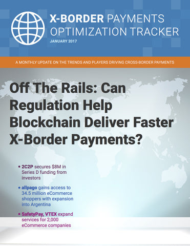 X-Border Payments Optimization Tracker - January 2017 Edition*