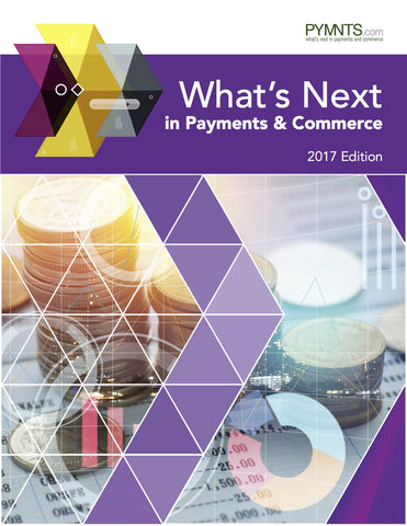 What's Next in Payments & Commerce 2017 Edition
