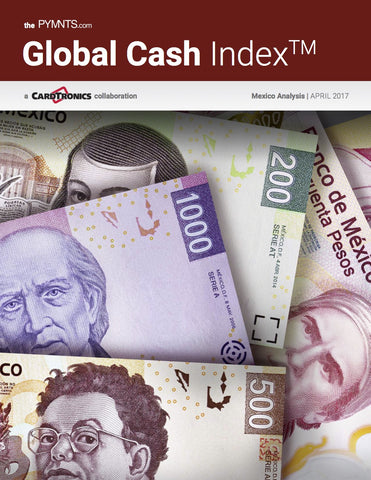 The PYMNTS.com Global Cash Index - Mexico Analysis