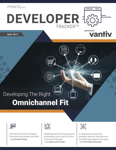 THE VANTIV DEVELOPER TRACKER (MAY 2017 EDITION)*
