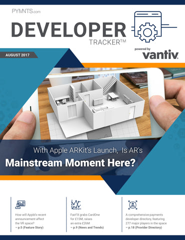 THE VANTIV DEVELOPER TRACKER (AUGUST 2017 EDITION)*