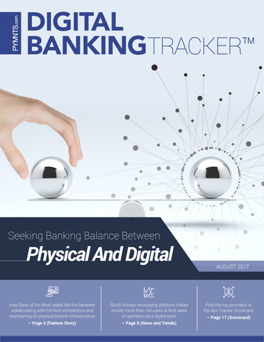 DIGITAL BANKING TRACKER - AUGUST 2017
