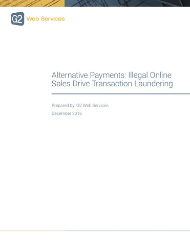 Alternative Payments - Illegal Online Sales Drive Transaction Laundering