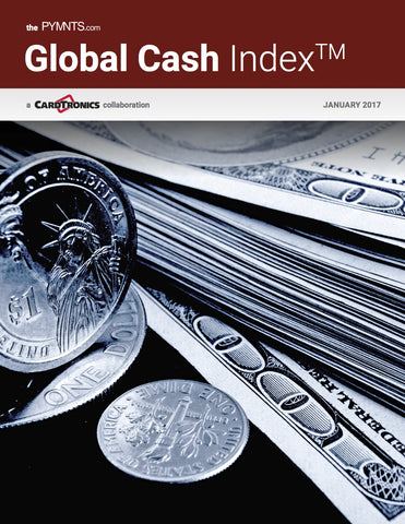 The PYMNTS.com Global Cash Index - Q1 2017