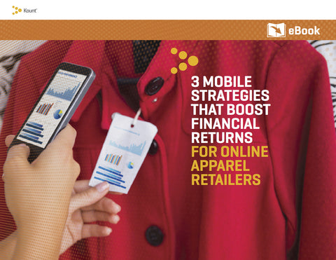 3 MOBILE STRATEGIES THAT BOOST FINANCIAL RETURNS FOR ONLINE APPAREL RETAILERS