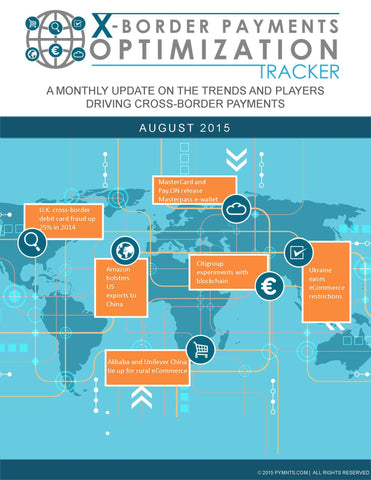 X-Border Payments Optimization Tracker - August 2015 Edition*