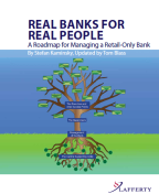 Real Banks for Real People - A Roadmap for Managing a Retail-Only Bank