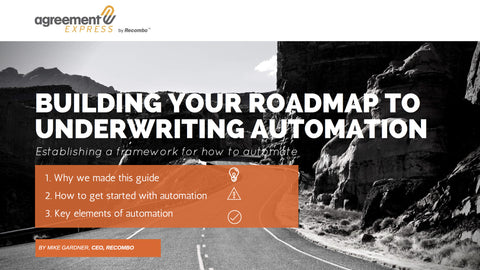 BUILDING YOUR ROADMAP TO UNDERWRITING AUTOMATION