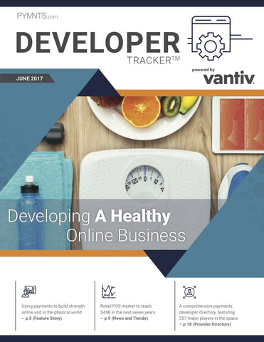 THE VANTIV DEVELOPER TRACKER (JUNE 2017 EDITION)*
