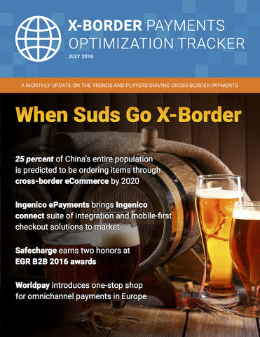 X-Border Payments Optimization Tracker - July 2016 Edition*