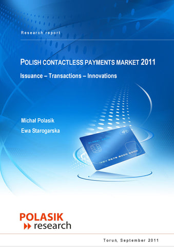 The Polish Contactless Payments Market - 2011. Issuance - Transactions - Innovations (institution)