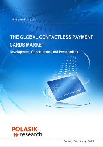 The Global Contactless Payment Cards Market. Development, Opportunities and Perspectives (single user)