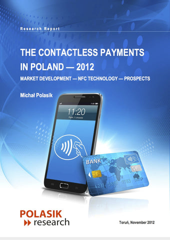 The Contactless Payments in Poland - 2012. Market development – NFC technology – Prospects(single user)