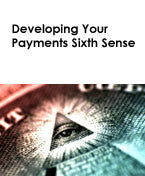 Developing Your Payments Sixth Sense