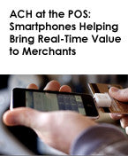 ACH at the POS: Smartphones Helping Bring Real-Time Value to Merchants