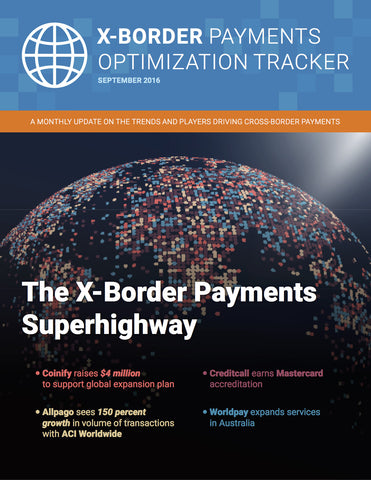 X-Border Payments Optimization Tracker - September 2016 Edition*